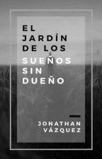 El Jardín de los sueños sin dueño by Jonathan-Vazquez