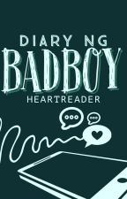 Diary ng Bad Boy  (ON GOING) by HeartReader8