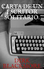 Carta de un escritor solitario. by DirkBlackmore