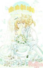 [Kagamine fanfic][Rin Len][Vocaloid] Hôn ước định mệnh by YuumiKagamine