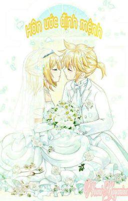 [Kagamine fanfic][Rin Len][Vocaloid] Hôn ước định mệnh
