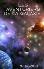 Les aventuriers de la galaxie  by SamSUN566