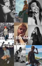 Reckless heart  by abby_luv