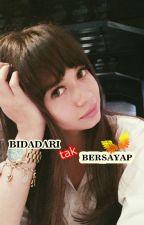 BIDADARI tak BERSAYAP by Cerita_ku