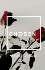 CHOSEN by kokobearX