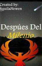 Después Del Milenio by AguilaNewen