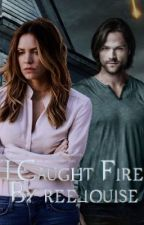 I Caught Fire (Book 1) by ree_louise