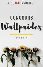 Concours Wattpaides Été 2018 [FERMÉ] by Wattpaides