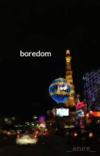boredom by __azure__