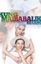 Kung maibabalik ko lang (Hindi Siya, Kundi Ako Book 2) by CristianCay