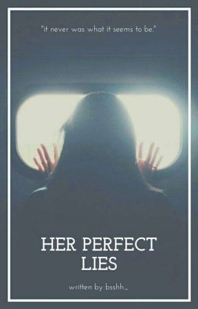 Her Perfect Lies (Completed) by bsshh_