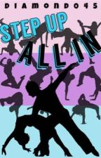 Step Up All In by Diamond045