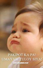 Pakipot ka pa! Umayaw tuloy siya! by GirlbehindLOVE
