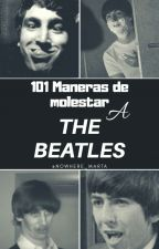 101 maneras de molestar a The Beatles  by Nowhere_Marta