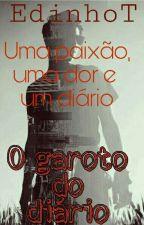 O Garoto do Diário [ EM REVISÃO] by EdinhoT