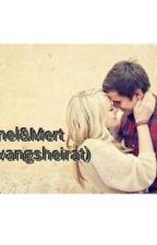 Canel& Mert (Zwangsheirat♥) by KataaRinaa
