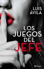 Los Juegos del Jefe by LuisAvila367