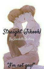 Straight (Jikook)  by ScarlettsDestiny