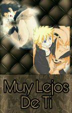 """MUY LEJOS DE TI"" |Yaoi| /|KibaNaru\| by CassandraAzzu-"