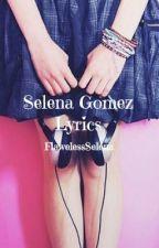 Selena Gomez Lyrics by FlawelessSelena