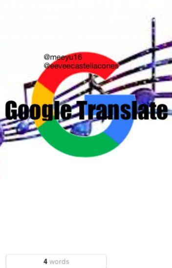 google translate songs may contain swears lover of weird wattpad