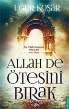 Allah De Ötesini Bırak by ramaz_