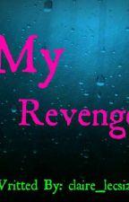 My Revenge by claire_lecsi22