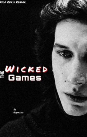 The Wicked Games ✩ Kylo Ren x Reader by dopestars