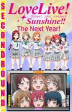 Love Live Sunshine: The Next Year by SecondRound