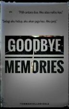 Goodbye Memories by TomMarvolloRiddle