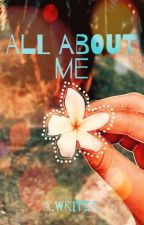 ALL ABOUT ME by _QueenAmanda_