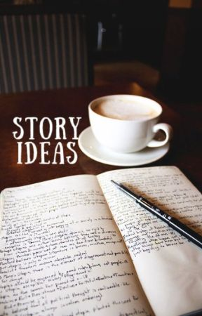 |Story Ideas| by PaintMe_InTrust