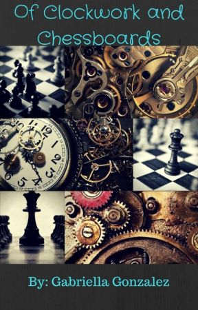 Of Clockwork and Chessboards by gcgonzalez