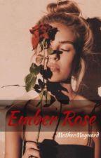 Ember Rose by MotherMaynard