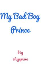My Bad Boy Prince by skyepine