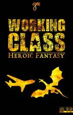 Working Class Heroic Fantasy by ptilouk