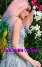 ABİLERİM VE BEN by hayallerimsuyusever