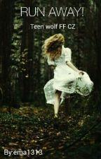 Run Away! [Teen Wolf FF CZ] by ema1313