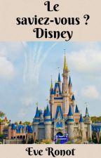 Le Saviez-vous ? | Disney by ever0507