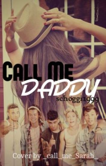Call me Daddy ♡ (one direction FF) ( #Watty2015 )