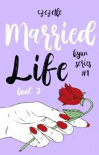 Married Life (Byun Series #1 - Book 2) by czezelle