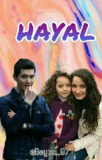 HAYAL (SonGün) by Beyza_97
