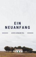Ein Neuanfang by affetamaunutma_