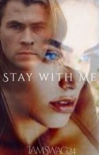 Stay With Me (Chris Hemsworth Fanfic) Rewriting! by clarkxxnt