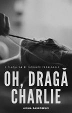Oh, dragă Charlie... by AishaDabrowski