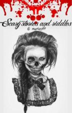 Scary stories and riddles by marlies39