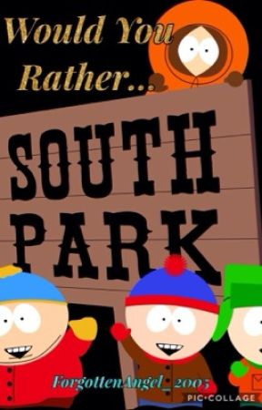 South Park Would You Rather😉 by ForgottenAngel_2005
