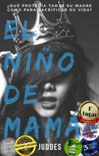 EL NIÑO DE MAMÁ by Juddes