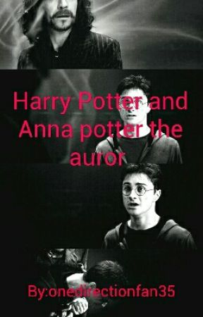 Harry Potter and Anna potter the auror  by onedirectionfan35