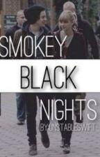 Smokey Black Nights by unstableswift